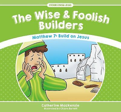 The Wise And Foolish Builders: Matthew 7: Build on Jesus (Stories from Jesus)](Wise And Foolish Builders)