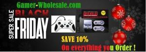 Black Friday 10% (5110XFAJP285 ) Gamer-Wholesale.com is the Virtual store for all Gamers, Save!!!!Free shipping !!!