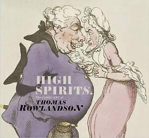 High Spirits: The Comic Art of Thomas Rowlandson ' Kate Heard
