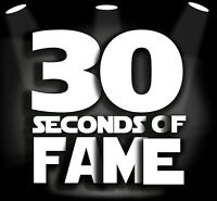30 SECONDS OF FAME CONTEST
