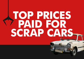 SCRAP CARS VANS BIKES WANTED BEST PRICES PAID HERE ANYTHING CONSIDERE