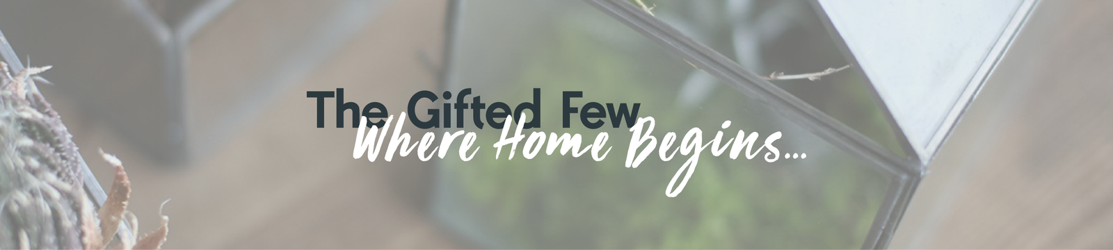 The Gifted Few Homeware