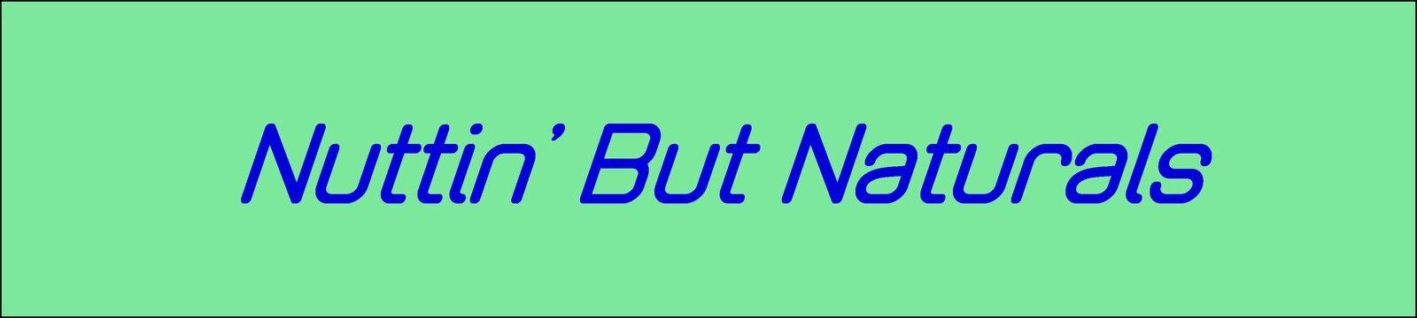 Nuttin But Naturals