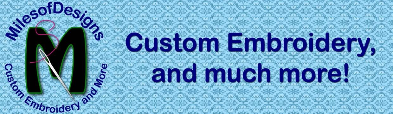 MilesofDesigns Custom Embroidery