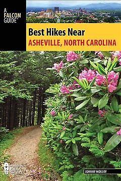 Falcon Guides Best Hikes Near Asheville, North Carolina, Paperback by (Best Hikes Near Asheville North Carolina)