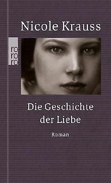 Die Geschichte der Liebe von Krauss, Nicole | Buch | Zustand gut (Die Geschichte Der Liebe Buch)