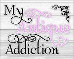 My Antique Addiction