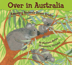 USED (VG) Over in Australia: Amazing Animals Down Under by Marianne Berkes