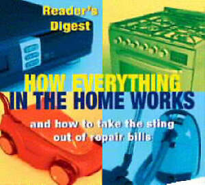 """""""AS NEW"""" How Everything in the Home Works: And How to Take the Sting Out of Repa"""