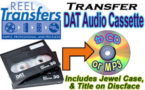 REEL TRANSFERS - convert DAT (Digital Audio Tape) cassette to CD/MP3