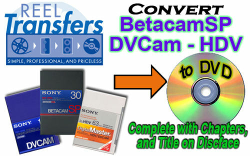 Transfer BetacamSP - DVCam - HDV cassettes to DVD