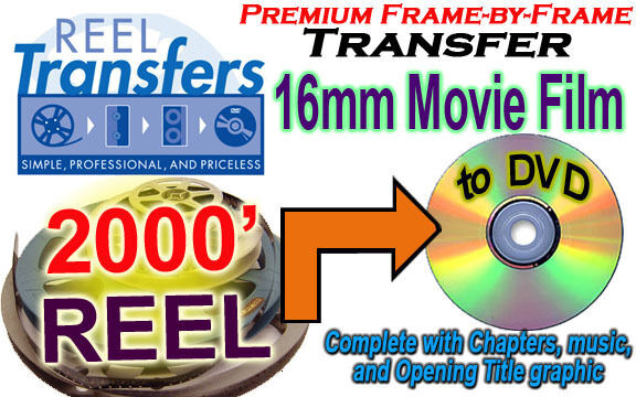 Transfer 16mm film to DVD - Silent only (price per 2000 ft)