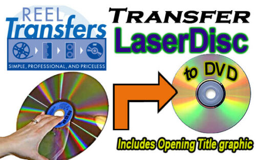 REEL TRANSFERS - Transfer Laserdisc to DVD