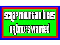 Scrap bmx/mountain bikes wanted! :-)