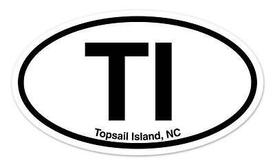TI Topsail Island North Carolina Oval car window bumper sticker decal 5