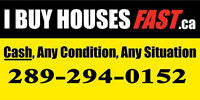I BUY HOUSES FAST!! ANY CONDITION, ANY SITUATION!!
