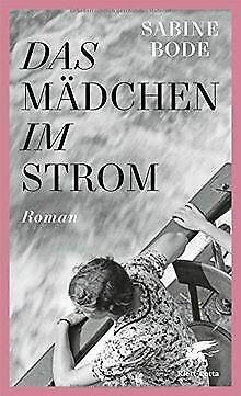 Das Mädchen im Strom: Roman von Bode, Sabine | Buch | Zustand gut