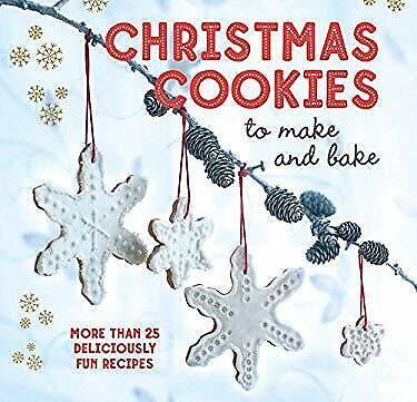 Christmas Cookies to Make and Bake: More than 25 deliciously fun recipes ()