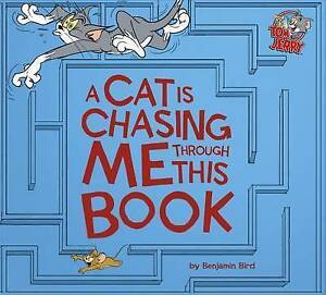 A Cat Is Chasing Me Through This Book! By Bird, Benjamin -Hcover