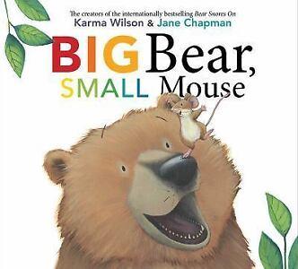 BIG BEAR, SMALL MOUSE (Brand New Paperback) Karma Wilson