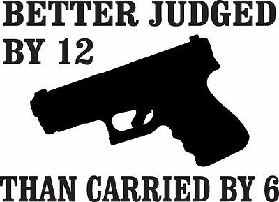 BETTER JUDGED BY 12 / CARRIED BY 6 5X7 Car Truck Jeep Ford Chevy Window Sticker (Best Car Racing Music)