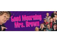 2 Tickets for Good Mourning Mrs Brown - Thursday 30th March 2017 - GLASGOW