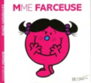 Collection Monsieur Madame (Mr Men & Little Miss): Mme Farceuse by Roger...