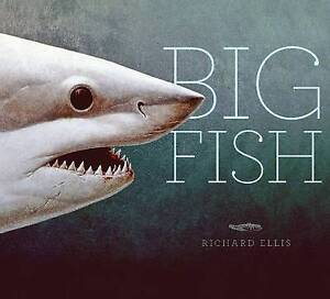 Big Fish by Richard Ellis (Hardback, 2009)