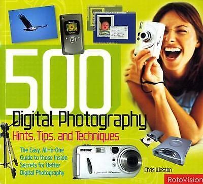 500 Digital Photography: Hints, Tips, and Techniques, Weston, Chris, Good Book 1