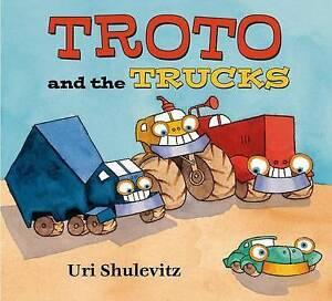 Troto and the Trucks By Shulevitz, Uri -Hcover