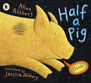Ahlberg, Allan, Half A Pig, Very Good Book