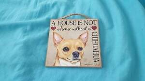 A House is Not a Home Without A Chihuahua Wooden Sign Bondi Eastern Suburbs Preview