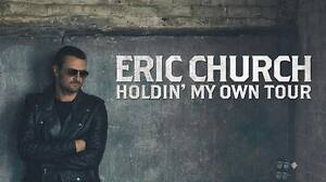 ► ►  ► Eric Church ► ►  ► Budweiser GardenTUE Feb 28 8PM