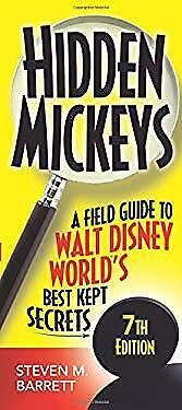Hidden Mickeys : A Field Guide to Walt Disney World's Best Kept