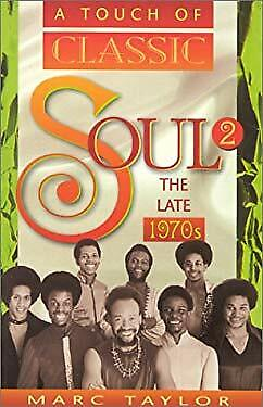 Touch of Classic Soul 2 : The Late 1970s Paperback Marc