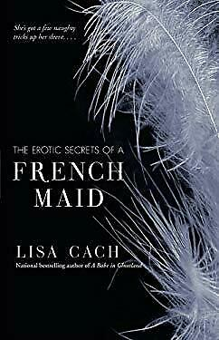 Erotic Secrets of a French Maid by Cach, Lisa](Erotic French Maids)