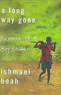 Long Way Gone : Memoirs of a Boy Soldier by Beah, Ishmael