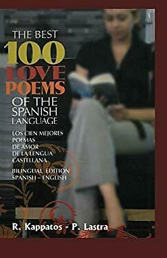 Best 100 Love Poems in Spanish : Bilingual English Spanish by De Costa, Rene
