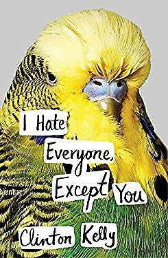 I Hate Everyone, Except You by Kelly, Clinton