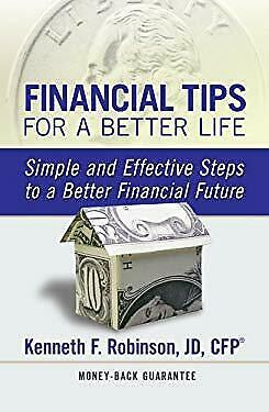 Financial Tips for a Better Life by Kenneth F.
