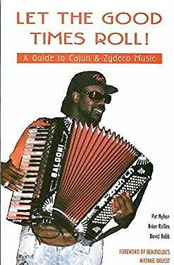 Let the Good Times Roll! : A Guide to Cajun and Zydeco Music by Nyhan, Patricia  Good Times Roll Music Book