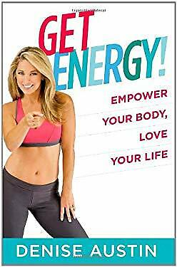 Get Energy! : Empower Your Body, Love Your Life by Austin, (Get Energy Empower Your Body Love Your Life)