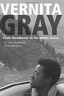 Vernita Gray: from Woodstock to the White House by Baim,