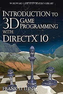Introduction to 3D Game Programming with DirectX 10 by Luna, Frank (Introduction To 3d Game Programming With Directx 10)