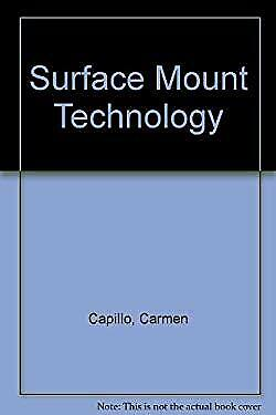 Surface Mount Technology : Materials, Processes and Equipment Car
