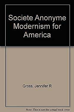 Société Anonyme : Modernism for America by Yale University Press