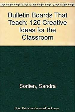 Bulletin Boards that Teach : One Hundred-Twenty Creative Ideas for the Classroom