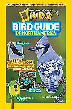 National Geographic Kids Bird Guide of North America : The Best Birding Book