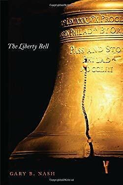 Liberty Bell Hardcover Gary B. Nash