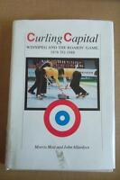 """Curling Capital: Winnipeg and the Roarin' Game, 1876 to 1988"""